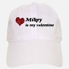 Mikey is my valentine Baseball Baseball Cap