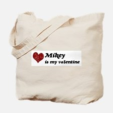 Mikey is my valentine Tote Bag