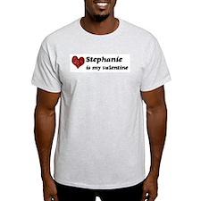 Stephanie is my valentine T-Shirt