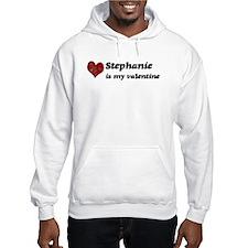 Stephanie is my valentine Hoodie