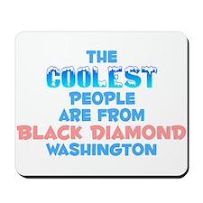 Coolest: Black Diamond, WA Mousepad