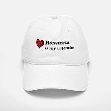 Roxanna is my valentine Baseball Baseball Cap