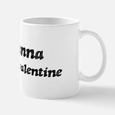 Roxanna is my valentine Mug
