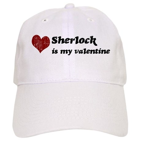 Sherlock is my valentine Cap