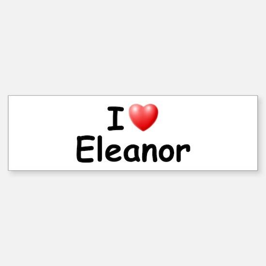I Love Eleanor (Black) Bumper Bumper Bumper Sticker