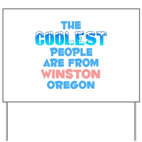 Coolest: Winston, OR Yard Sign