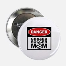 Crazed Soccer Mom Button