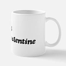 Tara is my valentine Mug