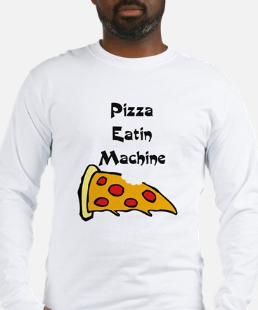 PIZZA EATING MACHINE Long Sleeve T-Shirt