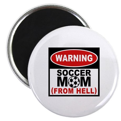 Soccer Mom from Hell Magnet