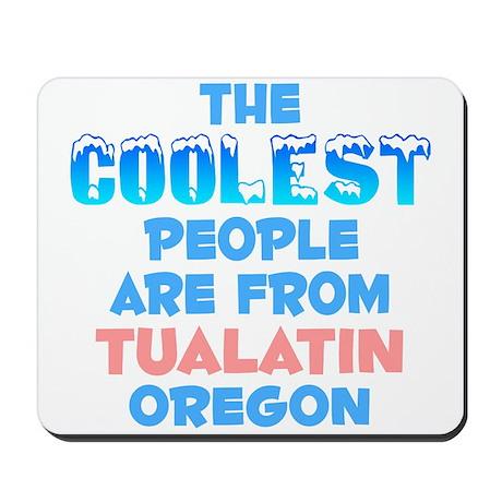 Coolest: Tualatin, OR Mousepad