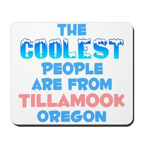 Coolest: Tillamook, OR Mousepad