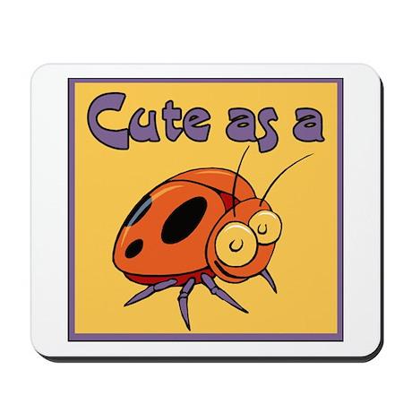 CUTE AS A BUG Mousepad
