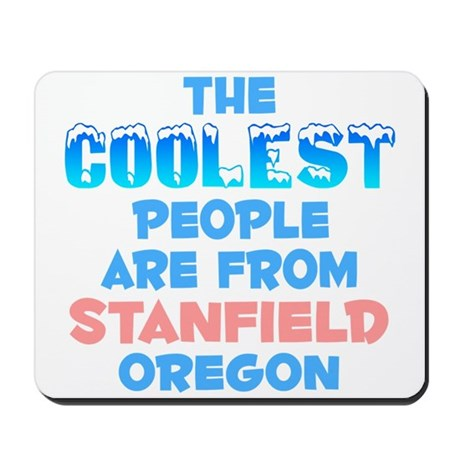 Coolest: Stanfield, OR Mousepad