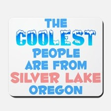 Coolest: Silver Lake, OR Mousepad