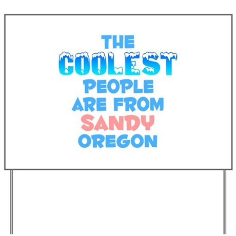 Coolest: Sandy, OR Yard Sign