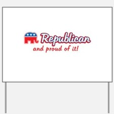 Republican and Proud Of It Yard Sign
