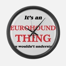 It's an Eurohound thing, you Large Wall Clock