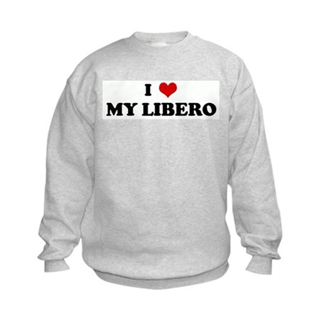 I Love MY LIBERO Kids Sweatshirt