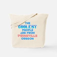 Coolest: Prineville, OR Tote Bag