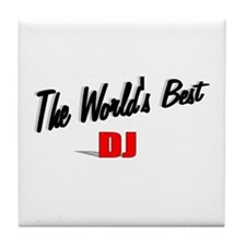 """The World's Best DJ"" Tile Coaster"