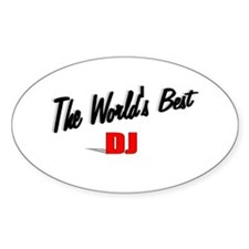 """The World's Best DJ"" Oval Decal"