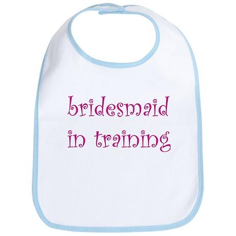 Bridesmaid in training Bib