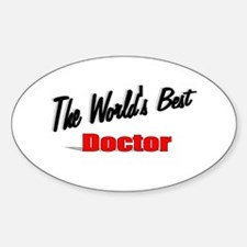 """""""The World's Best Doctor"""" Oval Decal"""