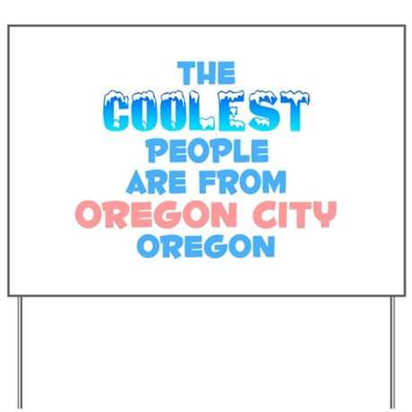 Coolest: Oregon City, OR Yard Sign