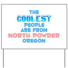 Coolest: North Powder, OR Yard Sign