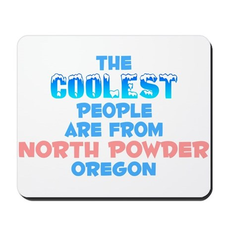 Coolest: North Powder, OR Mousepad