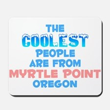 Coolest: Myrtle Point, OR Mousepad