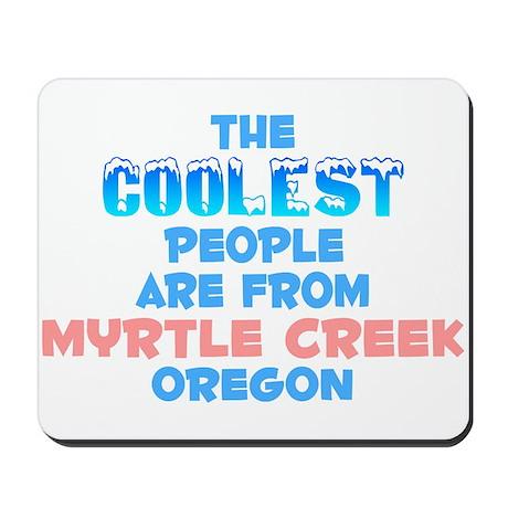 Coolest: Myrtle Creek, OR Mousepad