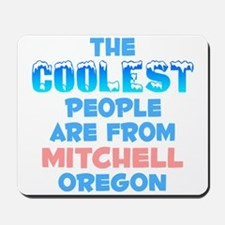 Coolest: Mitchell, OR Mousepad