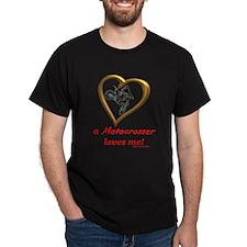 """""""A Motocrosser Loves Me"""" T-Shirt"""