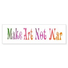 Make Art Not War Bumper Car Sticker
