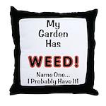 My Garden Has Weed! Throw Pillow