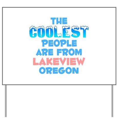 Coolest: Lakeview, OR Yard Sign