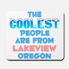 Coolest: Lakeview, OR Mousepad