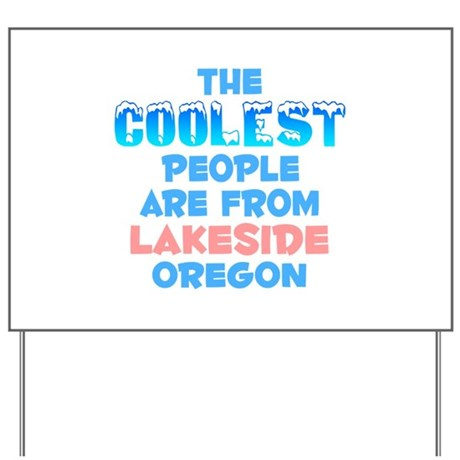 Coolest: Lakeside, OR Yard Sign