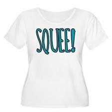 Squee! T-Shirt