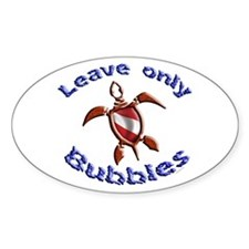 Leave only bubbles Oval Decal