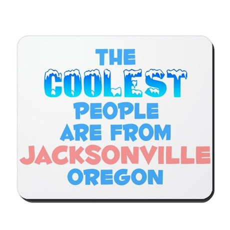 Coolest: Jacksonville, OR Mousepad
