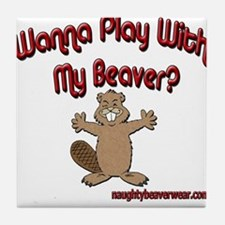 Wanna Play With The Beaver Tile Coaster