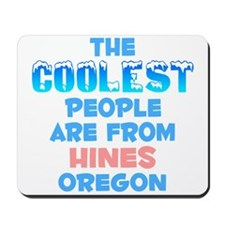 Coolest: Hines, OR Mousepad