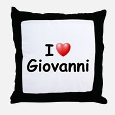 I Love Giovanni (Black) Throw Pillow