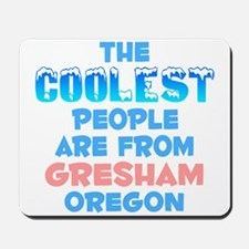 Coolest: Gresham, OR Mousepad