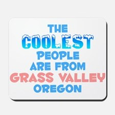 Coolest: Grass Valley, OR Mousepad