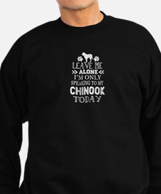 SPEAKING TO MY CHINOOK SHIRT Sweatshirt