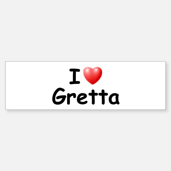 I Love Gretta (Black) Bumper Bumper Bumper Sticker